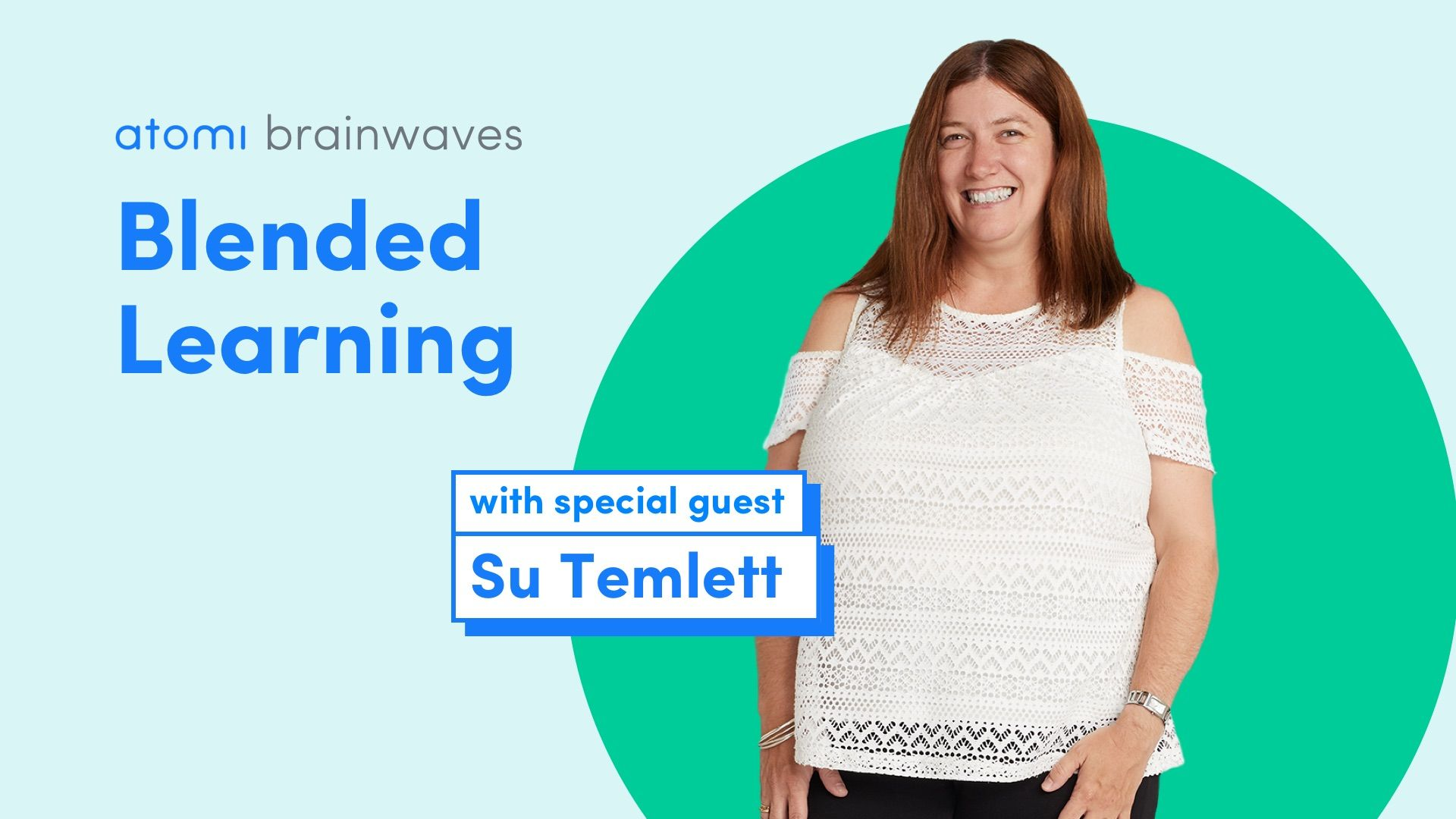 Atomi Brainwaves Podcast Blended Learning with special guest Su Temlett