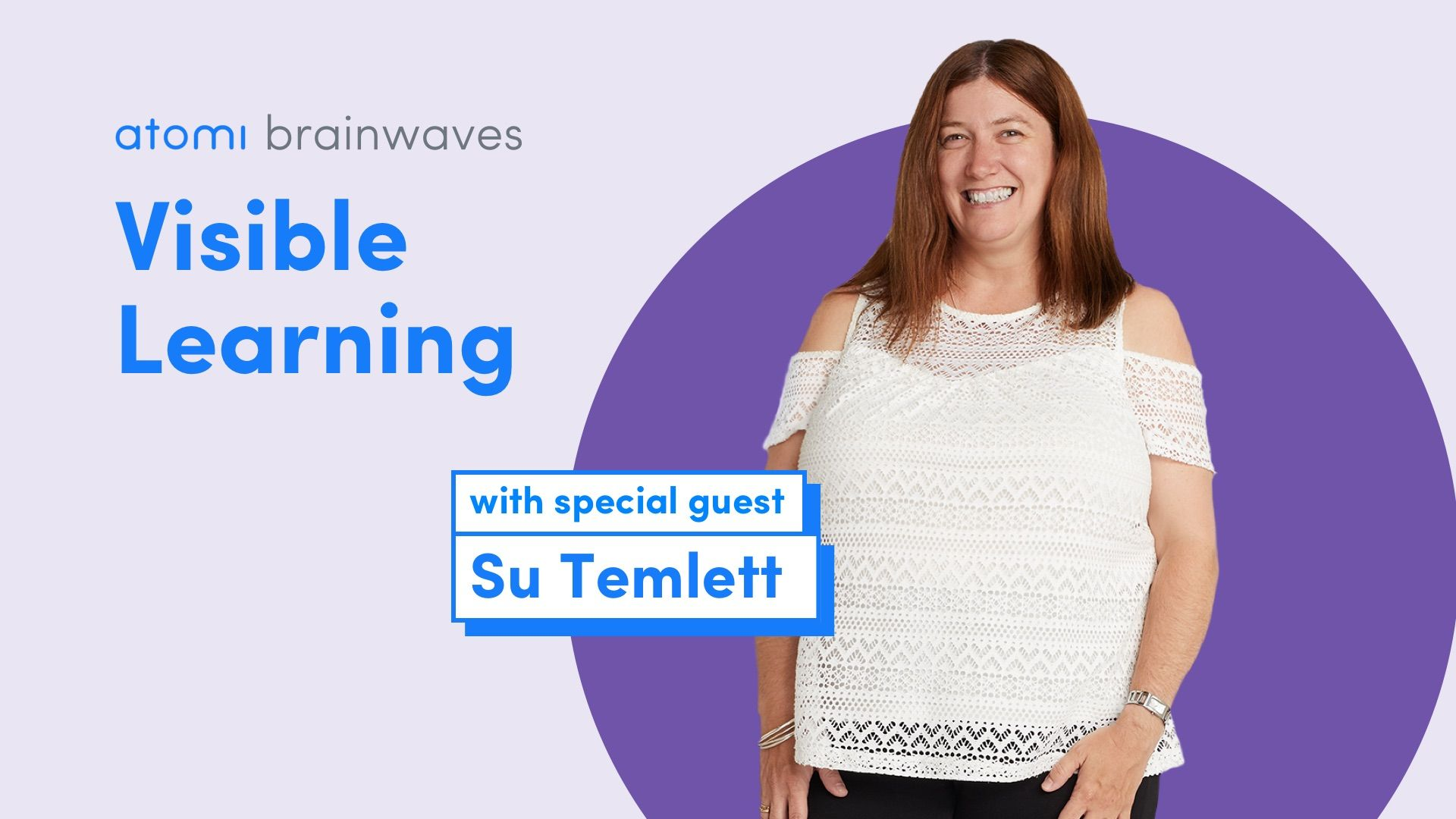 Atomi Brainwaves Podcast Visible Learning with special guest Su Temlett